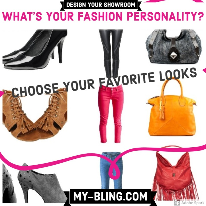What's your fashion personality?  Choose your favorite looks and design your own personal showroom at www.my-bling.com
